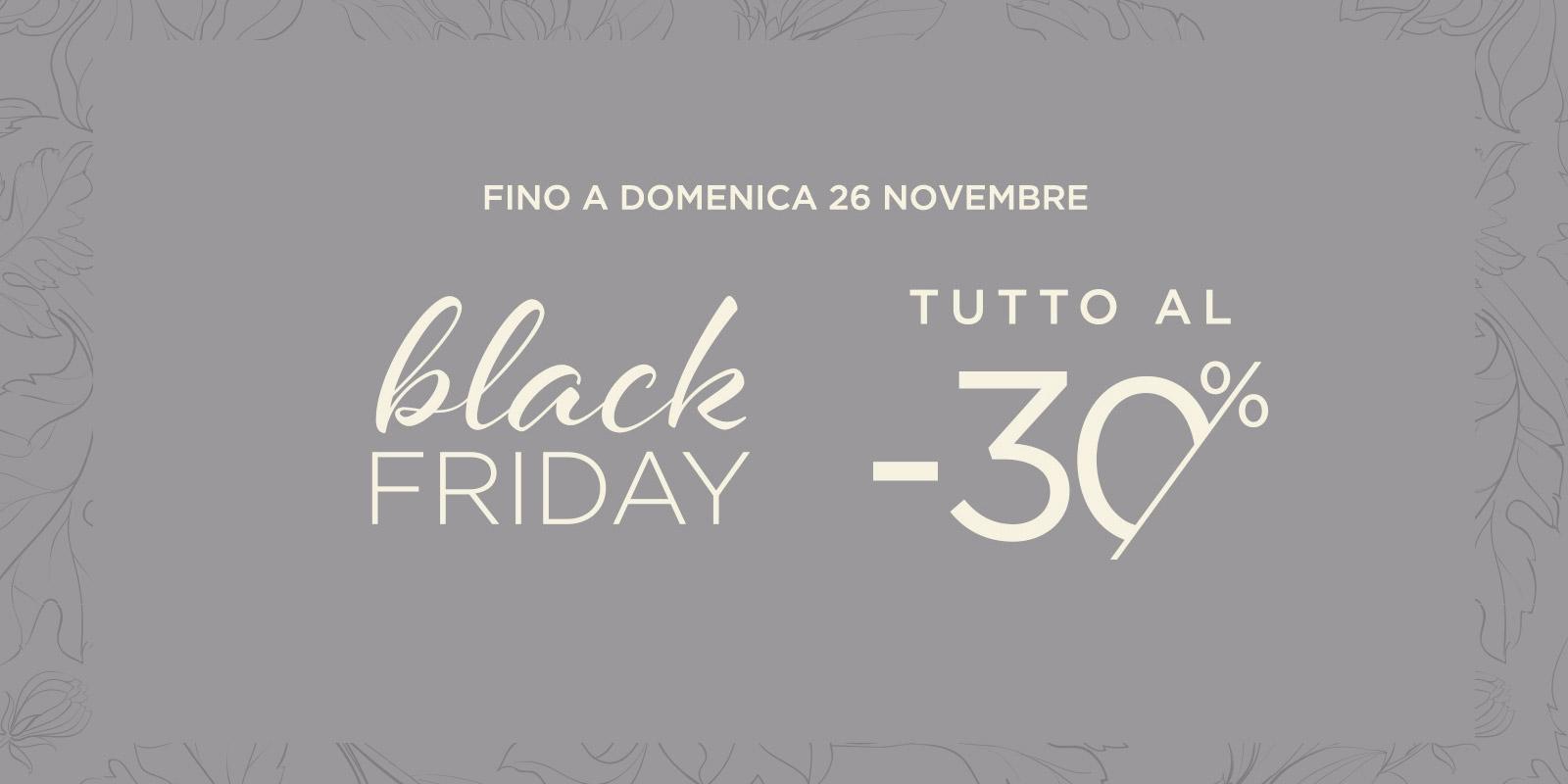 Black Friday: tutto al -30% fino a domenica 26 novembre