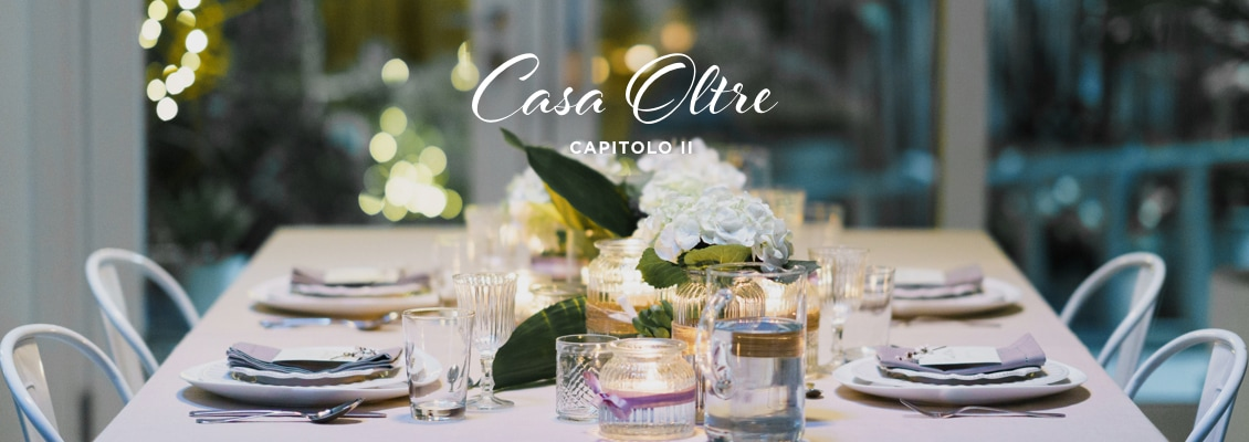 CASA OLTRE: CAPITOLO II